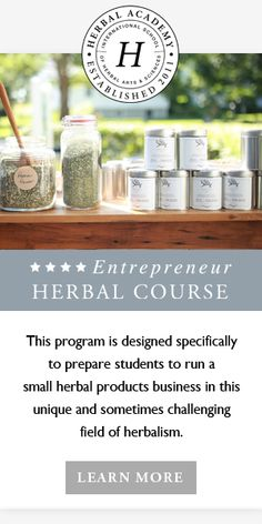 The Online Entrepreneur Herbal Course, for herbalists who want to open their own businesses. Awesome!