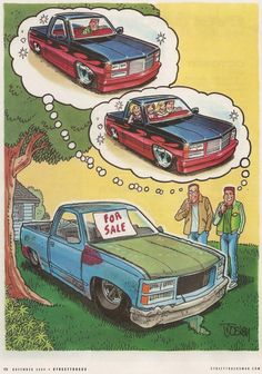 All starts with a dream. You have to see the potential to make it happen. Cool Car Drawings, Cartoon Drawings, Cartoon Art, Custom Chevy Trucks, Custom Cars, Cartoons Magazine, Mustang Wallpaper, Arte Tribal, Lowered Trucks