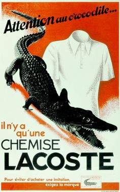 Lacoste: Advertisement against counterfeits. From the Lacoste S. © All Rights Reserved. Vintage Advertising Posters, Old Advertisements, Poster Vintage, Cheap Advertising, Pub Vintage, Vintage Labels, Art Deco Posters, Poster Ads, Vintage Ads