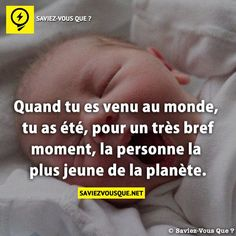 When you came into the world, you were, for a brief moment, the youngest person on the planet. Good To Know, Did You Know, Rage, Funny Fun Facts, Image Fun, Life Rules, Fact Quotes, Things To Know, True Stories