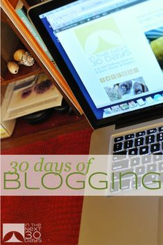 The first day of my #30Days of Blogging series with guest posts and how to all month long. | In the Next 30 Days