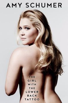 Le plaisir de lire: Amy Schumer - The Girl with the Lower Back Tattoo ...