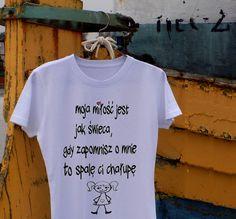 """t-shirt """"MOJA MIŁOŚĆ JEST JAK..."""" + rysunek - AK-Creativo - Koszulki z nadrukiem"""