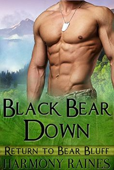 Black Bear Down: BBW Bear Shifter Paranormal Romance (Return To Bear Bluff Book 3) by [Raines, Harmony]