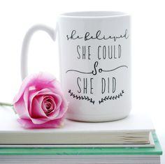 She Believed She Could So She Did 15 oz Mug