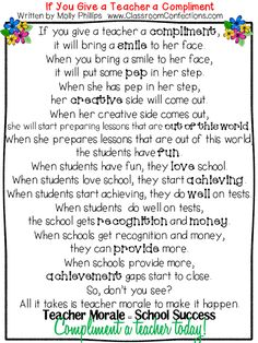 If You Give a Teacher a Compliment..... Teacher morale = teacher success Principal's take note!!!