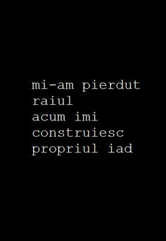 mi-am pierdut raiul , acum imi construiesc propriul iad ~ Emmi Hell&Back ~ Rap Quotes, Words Quotes, Sayings, Sad Stories, Joker Quotes, Fake Love, Insta Posts, True Words, Motto