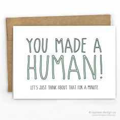 You Made A Human! Baby Card