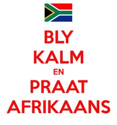 Bly Kalm en Praat Afrikaans - Keep Calm and Speak Afrikaans Exam Good Luck Quotes, Flashcard App, Lekker Dag, Afrikaanse Quotes, Keep Calm Posters, Languages Online, First Language, Powerful Words, Classroom Management