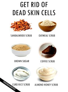 NATURAL REMEDIES TO GET RID OF DEAD SKIN CELLS