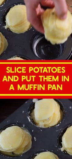 Slice Potatoes and Put Them in a Muffin Pan