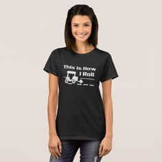 #funny - #This is How I Roll tShirt Funny Golf cart T-Shirt
