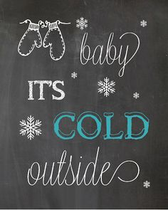 baby its cold outside free chalkboard Christmas Printables - Set of 6 from Recipes From Stephanie, featured by @savedbyloves