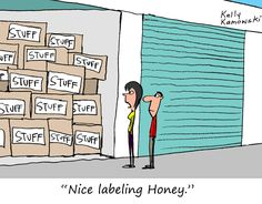 """ Nice labeling Honey "" Call today or stop by for a tour of our facility! Indoor Units Available! Ideal for Outdoor gear, Furniture, Antiques, Collectibles, etc. 505-275-2825"