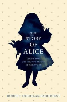 The Story of Alice: Lewis Carroll and the Secret History of Wonderland by Robert Douglas-Fairhurst http://smile.amazon.com/dp/184655862X/ref=cm_sw_r_pi_dp_tXauvb1GPE9SK