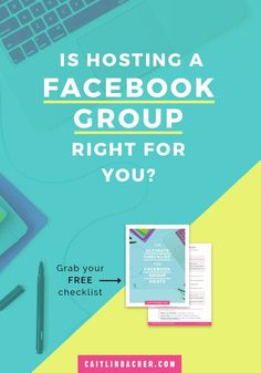 Is Hosting A Facebook Group Right For You? | Facebook Groups | Business Tips | http://caitlinbacher.com