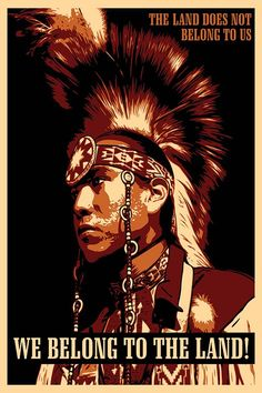 We belong to the land. Artwork by Aaron Huey, Shephard Fairey, Ernesto Yerena. Photo courtesy of Honor The Treaties.