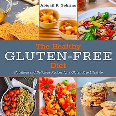 THE HEALTHY GLUTEN-FREE DIET COOKBOOK for  IBS CELIAC DISEASE CROHN'S COLITIS  / NEW RELEASE, JUST ARRIVED ! Almost 100 recipes, gorgeous photography, delish food !