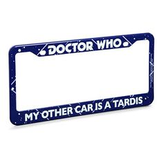 Doctor Who License Plate Frame - I sadly need to replace my current St. Louis Cardinals frame. This might be a perfect replacement.