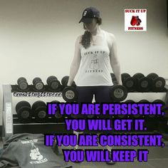 Persistence is key if you are persistent you will get it. Consistency is a must if you are consistent you will keep it. Success is based on being consistently persistent.  #suckitupfitness #quote #success