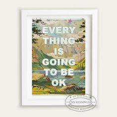 Everything is going to be ok wall art by pleasebestill on Etsy, $30.00