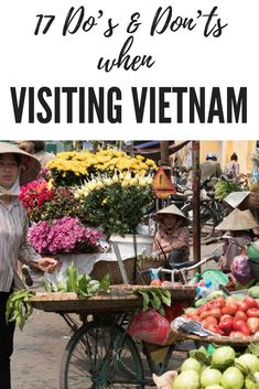 #Vietnam is one of the most rewarding places you can visit, but you need to be aware of these 17 Do's & Don'ts when Visiting Vietnam. From the frenetic cities of Ho Chi Minh City (Saigon), to the UNESCO Hoi An, to the capital city of Hanoi, the beach side town of Nha Trang, the mountain city of Dalat to the rural hillside Sapa tribes and a lot more; Vietnam will be a sensory overload of the very best kind.