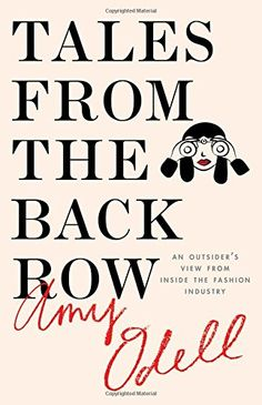 $14, amazon.com Cosmopolitan.com's editor Amy Odell takes readers behind the scenes of the fashion world in Tales from the Back Row. Through a series of anecdotes, you'll see the real (and not always glamorous) side of the climb to the top, along with plenty of laugh-out-loud moments. Those in the fashion industry will find this insightful, as will anyone curious about what really goes on.