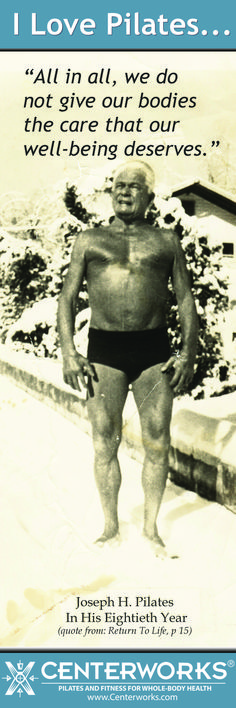 All in all, we do not give our bodies the care that our well-being deserves - Joseph H. Pilates