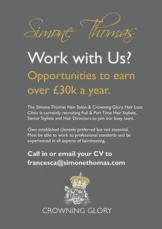 Due to internal promotion last week with Kim one of our Senior Hair Directors we have the current vacancies  If you are interested please contact Francesca with a cover letter and CV francesca@simonethomas.com or drop your CV into the salon   01202760003