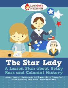 The Star Lady: Story and Lesson Packet -Betsy Ross, American Revolution, Colonial Days $
