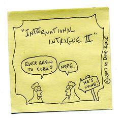 International Intrigue II Cartoon | Savage Chickens - Cartoons on Sticky Notes by Doug Savage Savage Chickens, Chicken Jokes, Sticky Notes, Cartoons, Funny, Cartoon, Cartoon Movies, Funny Parenting, Hilarious