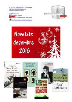 Guia de novetats, desembre 2016, de la Biblioteca Fages de Climent. Pots consultar-la a la web de la Biblioteca: /www.bibliotecadefigueres.cat/Fons/FSGuies.aspx