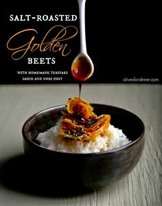 Olives for Dinner | Recipes for the Ethical Vegan: Salt-Roasted Golden Beets with Teriyaki Sauce and Nori Dust