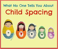 The Alpha Parent: What no one tells you about child spacing. Family planning. Child spacing. Ideal child spacing.