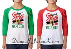 Dear Santa I Can Explain Christmas Kids Shirt Design. Youth Baseball Style Raglan Shirts. Holiday Christmas Red Green Design Naughty Nice. by DesignsByJessicaK on Etsy