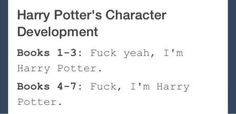 This accurate analysis of Harry's character development. | 31 Hilarious Harry Potter Posts That Totally Nailed It