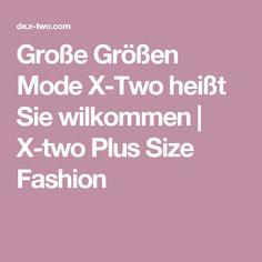 Große Größen Mode X-Two heißt Sie wilkommen | X-two Plus Size Fashion