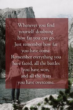 #quotes more on purehappylife.com - Whenever you find yourself doubting how far you can go....