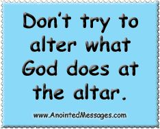 Anointed Message Tue 7/8/14 - Altered Altar Calls