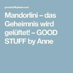Mandorlini – das Geheimnis wird gelüftet! – GOOD STUFF by Anne