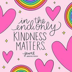 In the end only kindness matters Old Quotes, Cute Quotes, Happy Quotes, Funny Quotes, Positive Vibes, Positive Quotes, Motivational Quotes, Inspirational Quotes, Happy Words