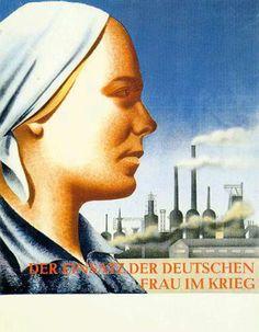 """Propagandaplakat """"Der Einsatz der deutschen Frau im Krieg"""", um 1941"""