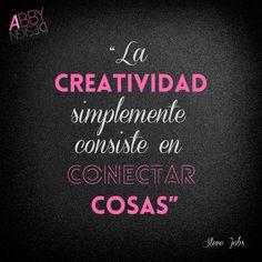"""""""La creatividad simplemente consiste en conectar cosas"""" #SteveJobs  #ABBYDESIGN"""