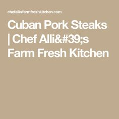 Cuban Pork Steaks |