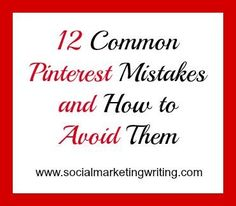12 Common #Pinterest Mistakes and How to Avoid Them http://socialmarketingwriting.com/12-common-pinterest-mistakes-and-how-to-avoid-them/