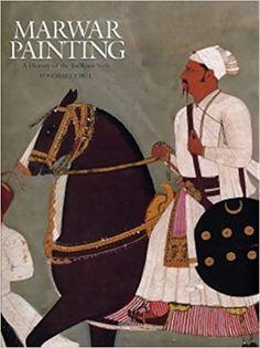 Marwar Painting: A History of the Jodhpur Style. Rosemary Crill (Author)
