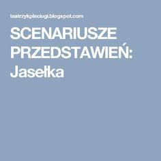 SCENARIUSZE PRZEDSTAWIEŃ: Jasełka Education, Christmas, Xmas, Weihnachten, Yule, Teaching, Jul, Natal, Onderwijs