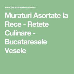 Muraturi Asortate la Rece - Retete Culinare - Bucataresele Vesele