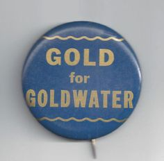 1964-BARRY-GOLDWATER-CLASSIC-GOLD-FOR-GOLDWATER-CAMPAIGN-BUTTON