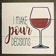 Looking for the perfect gift for a wine lover? Appreciate some wine humor? This x wood sign has been painted with chalk paints. Prefer a stained wooden sign?